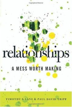 READ IT (a book I've been meaning to read) Relationships: A Mess Worth Making - EXCELLENT