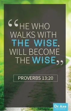 He who walks with the wise proverbs quote