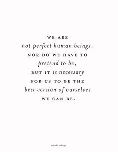 the best versions of ourselves #saynotoperfect