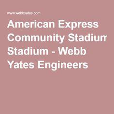 American Express Community Stadium - Webb Yates Engineers