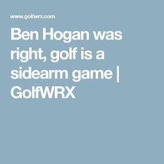 Ben Hogan was right, golf is a sidearm game | GolfWRX