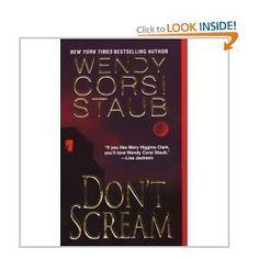 Don't Scream: Wendy Corsi Staub: 9780739482803: Amazon.com: Books