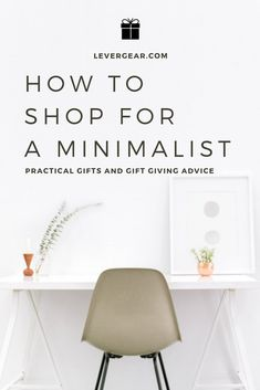Learn how to shop for someone who's sworn off material goods. Your minimalist will thank you!