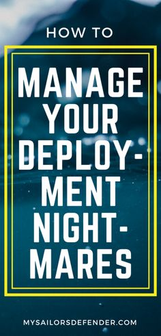 How to manage deployment nightmares for the military spouse, girlfriend, boyfriend. Military Deployment, Military Spouse, Military Veterans, Military Girlfriend, Military Love, Boyfriend, Military Motivation, Deployment Care Packages, Military Housing