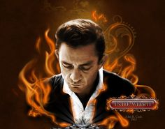 I fell into a burning ring of fire...  Johnny Cash.