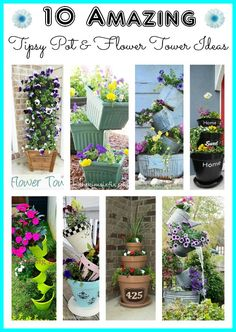 10 amazing flower tower  tipsy pot ideas