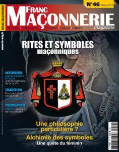 Franc-Maçonnerie Magazine N°46 : Rites et Symboles Maçonniques