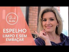 COMO LIMPAR ESPELHO - A Dica do Dia - YouTube Home Health, Clean Up, Cleaning Hacks, Household, Good Things, Organization, Youtube, Cleaning Mirrors, Play Kitchens
