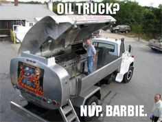 Oil truck? Nup. Barbie. CLICK for more...