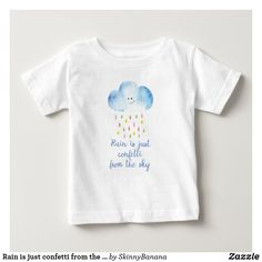 Rain is just confetti from the sky baby T-Shirt Funny Baby Shirts, Watercolor Typography, Shirt Shop, T Shirt, Typography Quotes, Cute Illustration, Basic Colors, Dog Design, Funny Cute