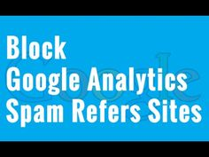 How to Block Google Analytics Spam Refers Sites