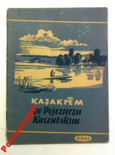 Kajakiem po Pojezierzu Kaszubskim (4450286612) - Allegro.pl - Więcej niż aukcje.