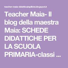 Teacher Maia- Il blog della maestra Maia: SCHEDE DIDATTICHE PER  LA SCUOLA PRIMARIA-classi e materie