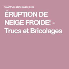 ÉRUPTION DE NEIGE FROIDE! - Trucs et Bricolages