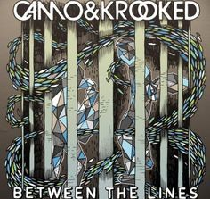 Camo and Krooked - Between The Lines