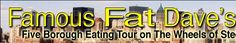 FAMOUS FAT DAVE'S FOOD TOURS  -  Choose from a variety of food tours focusing on everything from pickles to gourmet.