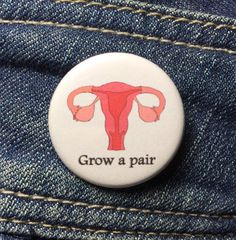 Grow a pair of ovaries button / Uterus button or magnet / Ovaries button / Feminist button / Pro-choice button / Reproductive rights pin