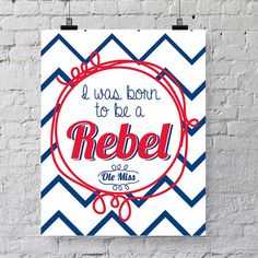 "So true — ""I was born to be an Ole Miss Rebel."""