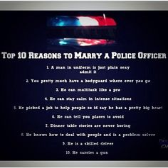 10 reasons to marry a cop Law Enforcement Today www.lawenforcementtoday.com