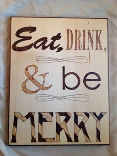 Eat Drink and Be Merry Hand Burned Sign by AllAboardWhistle, $80.00