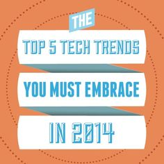 Top 5 Tech Trends To Embrace in 2014 #technology #ministry #marketing #tech #mobile