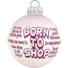 born to shop ornament #ornament #shopping #sayings #Christmas $7.99