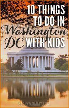 Planning a trip to Washington D.C.? Get great tips and ideas for fun things to do with the kids (from a real mom who KNOWS) in Scary Mommy's travel guide!  summer | spring break | family vacation | US history | parenting advice