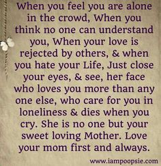 A mother's love for you will last, when other passions long have passed . I always feel my Mother's love, even after 31 years :) Bad Mother Quotes, Daughter Quotes, Mom Quotes, Family Quotes, Life Quotes, Child Quotes, Miss My Mom, Love You Mom, Love You More Than