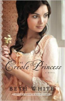 The Creole Princess by Beth White