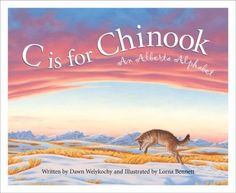 "Read ""C is for Chinook An Alberta Alphabet"" by Dawn Welykochy available from Rakuten Kobo. C is for Chinook: An Alberta Alphabet. Readers young and old can trek the Rocky Mountains, canoe across beautiful Lake L. University Of Calgary, University Of Alberta, Discover Canada, Alphabet Writing, World Thinking Day, My Father's World, Canadian History, Thematic Units, Children's Picture Books"