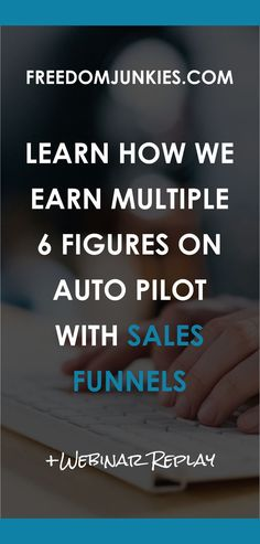 Learn exactly how we earn MULTIPLE 6 figures on auto pilot with Sales Funnels. The exact Sales Funnels we used to build our multiple 6 figure business (with a return of 457% on advertising spending).