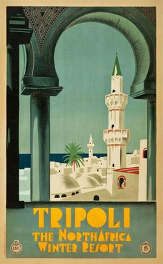 1930 Tripoli Libya Vintage Style North Africa Travel Poster 2030 - Landscape Art - Ideas of Landscape Art Old Posters, Retro Poster, A4 Poster, Vintage Travel Posters, Illustrations And Posters, Vintage Ads, Poster Prints, Vintage Style, Poster Pictures