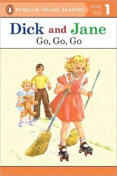 Dick+and+Jane:+Go,+Go,+Go