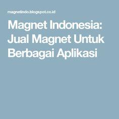 Magnet Indonesia: Jual Magnet Untuk Berbagai Aplikasi