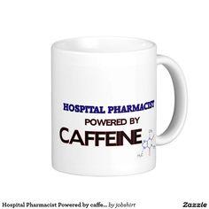 Hospital Pharmacist Powered by caffeine Classic White Coffee Mug
