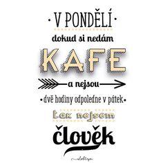 Dejte si kafe a užijte si pondělí ☕️ #sloktepo #motivacni #hrnky #miluji #kafe #citaty #zivot #mujzivot #mujsen #mojevolba #darek #stesti #laska #domov #dokonalost #dobranalada #czechboy #czechgirl #czech #prague #pondeli Quote Citation, Den, Texts, Humor, Education, Coffee, Creative, Funny, Quotes