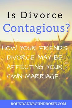 Is divorce contagious? Are you more likely to get divorced if your friends are divorcing? This study gives some surprising news on how you might be at risk if your close friends are divorcing.