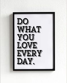 Do what you love poster print, typography art, home decor, mottos, digital, inspirational, words, graphic design, life quote, motivational