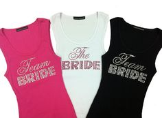 Cute!!! Team bride shirts  The Bride Tank Top and Team Bride Tank Tops   by RegalRhinestones, $26.95