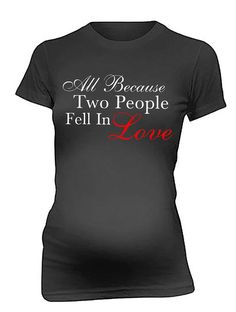 Pregnancy Tees All Because Two People Fell In by maternitytees, $28.99