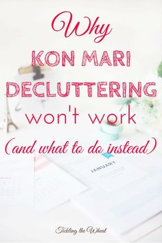 If you're learning how to declutter or if you feel overwhelmed in your own home, The Life-Changing Magic of Tidying Up may not work. Find out how to declutter the Kon Mari way (and why you may need other resources).