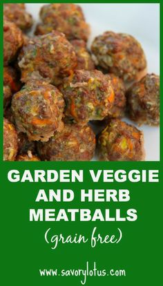 Garden Veggie and Herb Meatballs (grain-free) - Savory Lotus Baby Food Recipes, Meat Recipes, Vegetarian Recipes, Cooking Recipes, Healthy Recipes, Chard Recipes, Lunch Recipes, Paleo Whole 30, Whole 30 Recipes