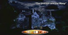 Doctor Who Online: Doctor Who 194: The Unicorn and the Wasp