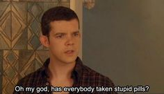 """""""Oh my god, has everybody taken stupid pills?"""" - George - Being Human"""