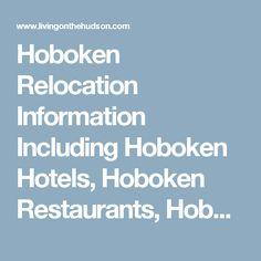 Hoboken Relocation Information Including Hoboken Hotels, Hoboken Restaurants, Hoboken Transportation, Hoboken Shopping, Hoboken Parks, Hoboken Museums, Hoboken Movie Theaters, Hoboken School Information, Area Information on Hoboken, Jersey City, Guttenber