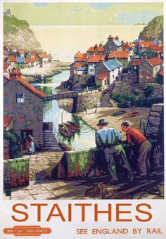 Vintage BR Travel poster by 'B' Yorkshire Coast, Staithes, Scarborough. Vintage BR Travel poster by 'B' Posters Uk, Train Posters, Railway Posters, Illustrations And Posters, England Travel Poster, British Travel, Tourism Poster, North Yorkshire, Yorkshire England