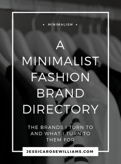 A Minimalist Fashion Brand Directory. These are the brands I turn to for my capsule wardrobe and what I turn to them for.