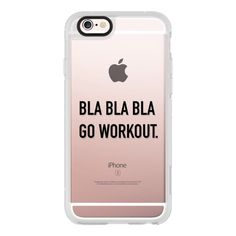 Bla bla bla go workout black - iPhone 6s Case,iPhone 6 Case,iPhone 6s... (1,840 DOP) ❤ liked on Polyvore featuring accessories, tech accessories, electronics, phone case, iphone case, iphone cover case, iphone hard case, apple iphone cases, iphone cases and clear iphone cases