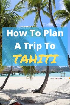 How to Plan a Trip to Tahiti Like a Pro Hiva Oa, Air Tahiti, Tahiti French Polynesia, Society Islands, Paradise On Earth, Beaches In The World, South Pacific, Archipelago, Traveling By Yourself