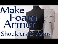 Cosplay DIY Armor Tutorial | Make Craft Foam Armor -Shoulders and Arms - YouTube